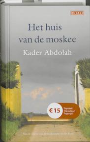 Het huis van de moskee - Kader Abdolah (ISBN 9789044514063)
