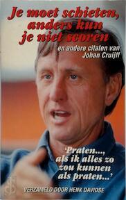 Je moet schieten, anders kun je niet scoren - J. Cruijff (ISBN 9789055015382)