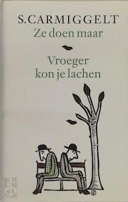 Ze doen maar & Vroeger kon je lachen - Simon Carmiggelt, S. Carmiggelt (ISBN 9789029509473)