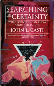 Searching for Certainty - John L. Casti (ISBN 9780349104553)