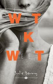 Wat ik weet - Julie Berry (ISBN 9789025755041)