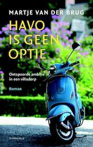 Havo is geen optie - Martje Van Der Brug (ISBN 9789047204121)