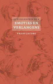 Een filosofie van emoties en verlangens - F. Jacobs (ISBN 9789057122804)