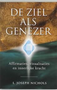 De ziel als genezer - L. Joseph Nichols (ISBN 9789020283402)