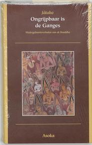 Ongrijpbaar is de Ganges - Jataka (ISBN 9789056700713)