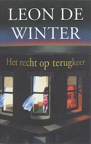 Het recht op terugkeer - Leon de Winter (ISBN 9789023414469)