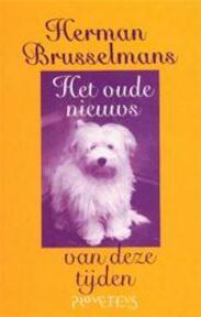 Het oude nieuws van deze tijden - Herman Brusselmans (ISBN 9789053332894)