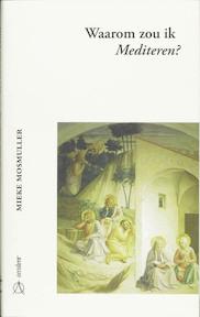 Waarom zou ik mediteren ? - Mieke Mosmuller (ISBN 9789075240207)