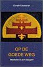 Op de goede weg - Eknath Easwaran, Peter Slob (ISBN 9789020280432)