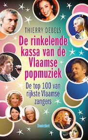De rinkelende kassa van de Vlaamse popmuziek - Thierry Debels (ISBN 9789089241719)