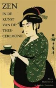 Zen in de kunst van de thee-ceremonie - Horst Hammitzsch, Chris Mouwen (ISBN 9789060304501)