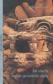 De vlucht van de gevederde slang - Armando Cosani, Jacob Slavenburg, Tom Tillemans (ISBN 9789020280456)