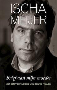 Brief aan mijn moeder - Ischa Meijer (ISBN 9789044629019)