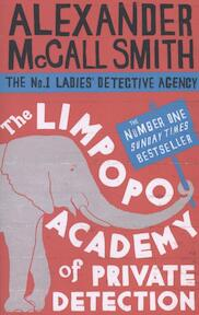 The Limpopo Academy Of Private Detection - Alexander McCall Smith (ISBN 9780349123158)