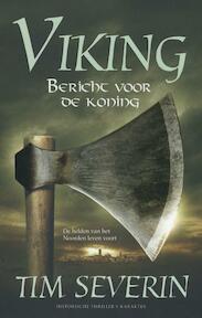 Bericht voor de koning - Tim Severin (ISBN 9789045207476)