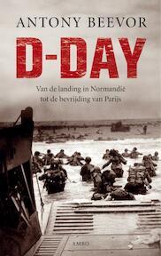 D-day - Antony Beevor (ISBN 9789026323157)