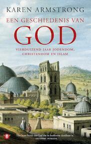 Een geschiedenis van God - Karen Armstrong (ISBN 9789023489078)