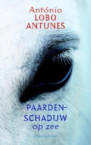 Paardenschaduw op zee - António Lobo Antunes (ISBN 9789041417114)