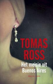 Het meisje uit Buenos Aires - Tomas Ross (ISBN 9789023440307)