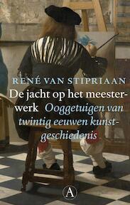De jacht op het meesterwerk - Rene van Stipriaan (ISBN 9789025367800)