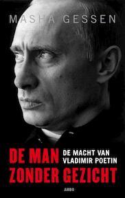 De man zonder gezicht - Masha Gessen, Maša Gessen (ISBN 9789026325595)
