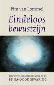 Eindeloos bewustzijn - Pim van Lommel (ISBN 9789025960001)