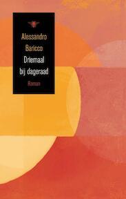 Driemaal bij dageraad - Alessandro Baricco (ISBN 9789023478508)