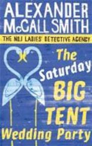 The Saturday Big Tent Wedding Party - Alexander McCall Smith (ISBN 9780349123134)