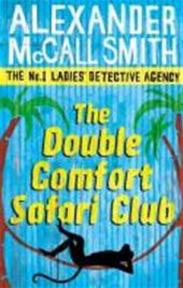 Double Comfort Safari Club - Alexander Mccall Smith (ISBN 9780349119991)