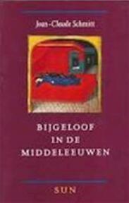 Bijgeloof in de Middeleeuwen - J. Schmitt (ISBN 9789061684459)