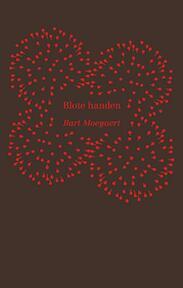 Blote handen - Bart Moeyaert (ISBN 9789045118598)