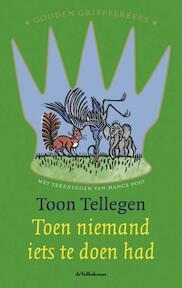 Toen niemand iets te doen had - Toon Tellegen (ISBN 9789045106281)