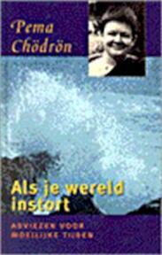 Als je wereld instort - Pema Chödrön, Arya Kiekens (ISBN 9789063255626)