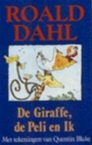 De giraffe, de peli en ik - Roald Dahl, Quentin Blake, Huberte Vriesendorp (ISBN 9789026102264)