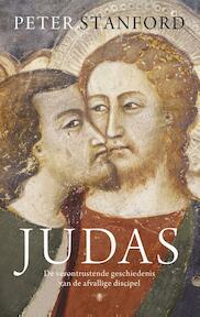 Judas - de verontrustende geschiedenis van de afvallige discipel - Peter Stanford (ISBN 9789023496519)