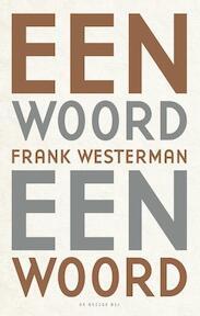 Een woord een woord - Frank Westerman (ISBN 9789023498599)