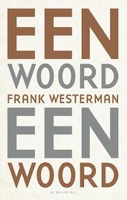 Een woord een woord - Frank Westerman (ISBN 9789023498698)