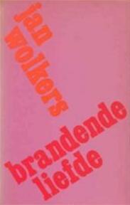 Brandende liefde - Jan Wolkers (ISBN 9789023407768)