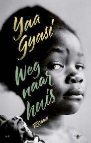 De weg naar huis - Yaa Gyasi (ISBN 9789023499954)