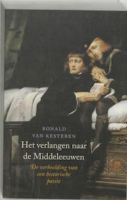 Het verlangen naar de Middeleeuwen - R. van Kesteren (ISBN 9789028420489)