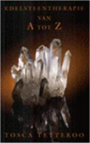 Edelsteentherapie van A tot Z - Tosca Tetteroo (ISBN 9789032505899)