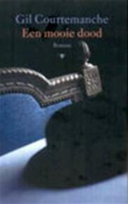 Een mooie dood - Gil Courtemanche, Manik Sarkar (ISBN 9789023418757)