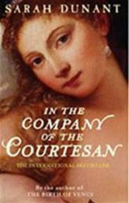 In the Company of the Courtesan - Sarah Dunant (ISBN 9781844084159)