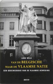 Van de Belgische naar de Vlaamse natie - Lode Wils (ISBN 9789033474170)