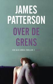 Over de grens - James Patterson (ISBN 9789023455363)