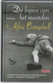 De logica van het moorden - Aifric Campbell (ISBN 9789044517132)