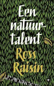 Een natuurtalent - Ross Raisin (ISBN 9789023472506)