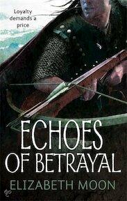 Echoes of betrayal - Elizabeth Moon (ISBN 9781841497693)
