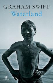 Waterland - Graham Swift (ISBN 9789023422143)