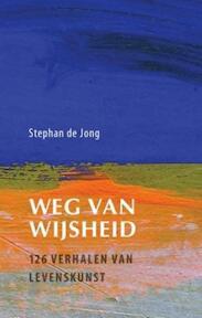 Weg van wijsheid - Stephan de Jong (ISBN 9789043517041)